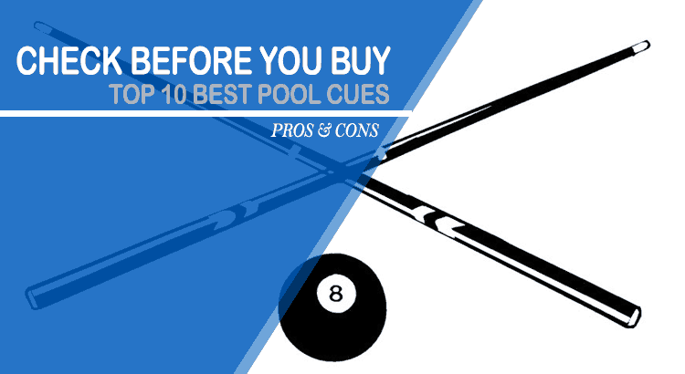 top 10 best pool cues