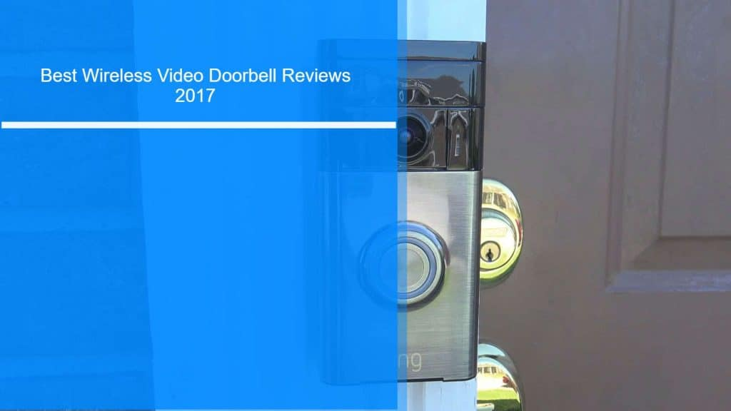 Best wireless video doorbell reviews 2017