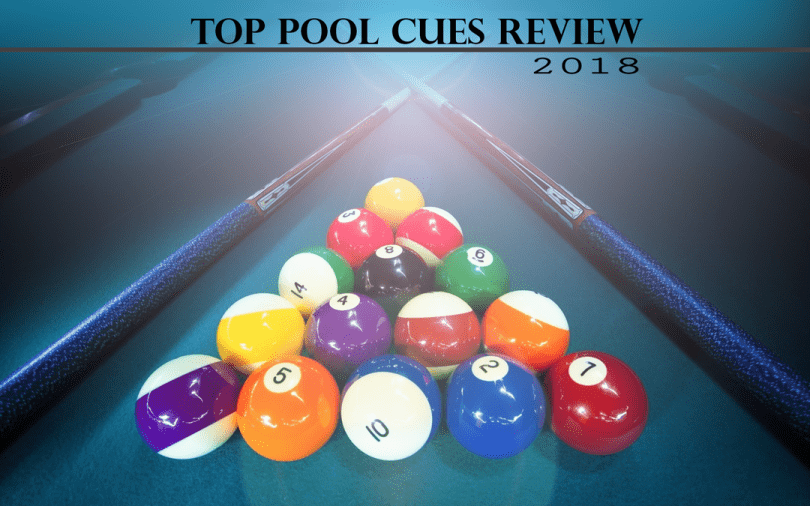 Top Pool Cues Review 2018 U2013 Pros U0026 Cons